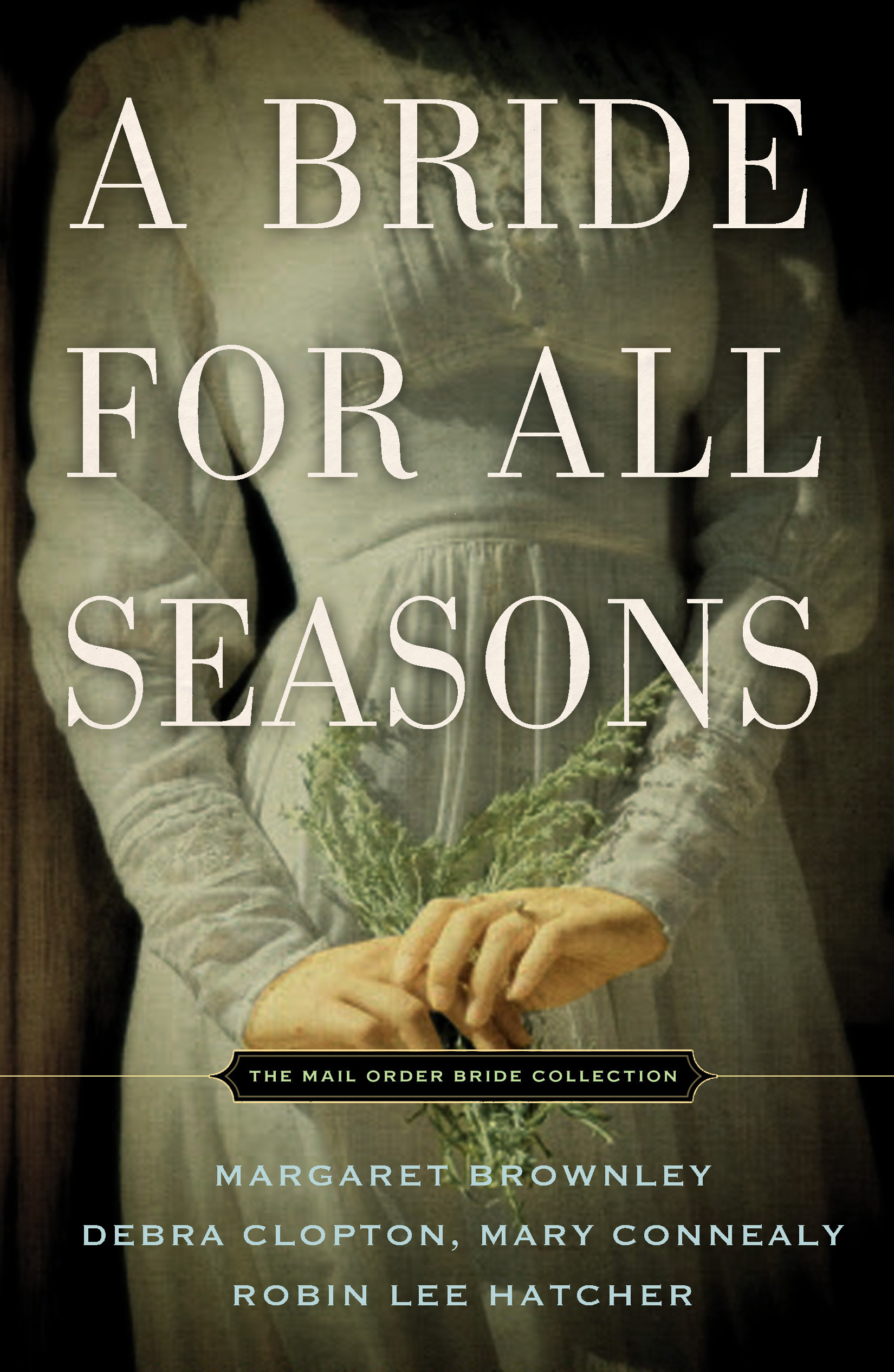 A Bride For All Seasons (Mail Order Bride Collection)